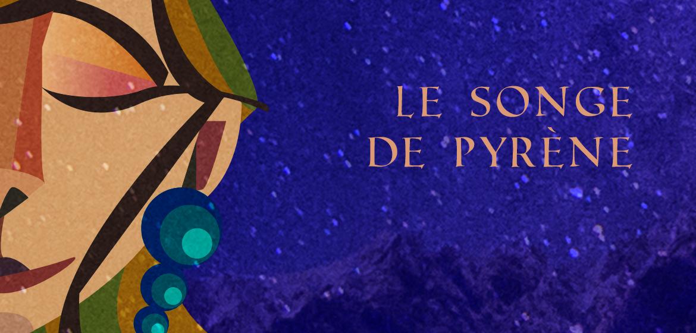 Le songe de Pyrène